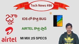 Telugu Tech News # 86 - Ios Bug, Mi Mix 2s, Facebook,Jio Google Assistant