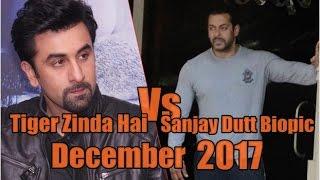 Tiger Zinda Hai Vs Sanjay Dutt Biopic Clash I Salman Khan Vs Ranbir Kapoor