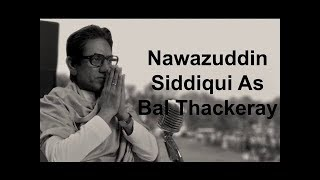 Sanjay Raut : Nawazuddin was the only choice for 'Thackeray' || Nawazuddin As  'Thackeray' ?