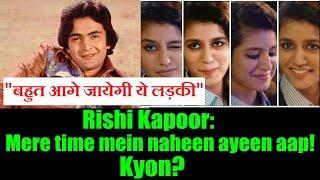 Rishi Kapoor Wants To Work With Priya Prakash Varrier!