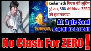 Zero Will Release Without Clash l Kedarnath Delays!