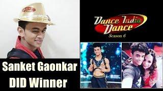 Sanket Gaonkar Wins Dance India Dance Season 6