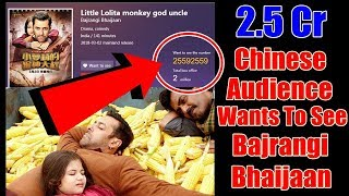2.5 Crores Chinese Audience Want To See Bajrangi