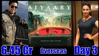 Aiyaary Overseas Collection Day 3