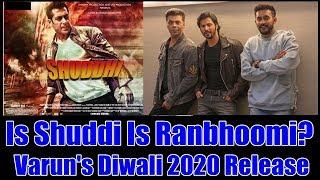 Is Shuddi Movie Renamed As Ranbhoomi? Varun