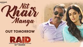 Nit Khair Manga Song Release Tomorrow I Raid Movie