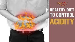 Healthy Diet To Control Acidity | Dr. Deepika Malik (Diet Expert)