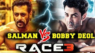 RACE 3 | Bobby Deol To Go SHIRTLESS | Salman Khan Vs Bobby Deol