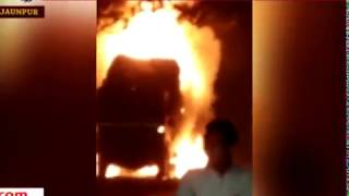 जौनपुर- चलती ट्रक में अचानक लग गई आग