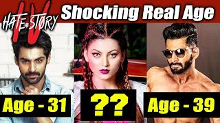HATE STORY 4 Actors Real Age | Urvashi Rautela, Vivan Bhatena, Karan Wahi