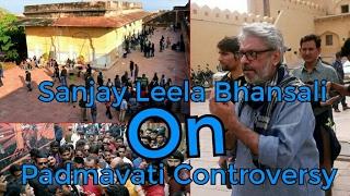 Sanjay Leela Bhansali Speaks About Padmavati Controversy