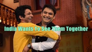 Kapil Sharma And Sunil Grover Must Come Together?