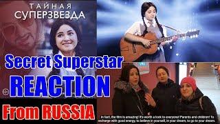 Secret Superstar Reaction From Russia