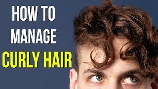 3 TIPS FOR MEN WITH CURLY HAIR | Manage Curly/Wavy/Dry Hair for Guys