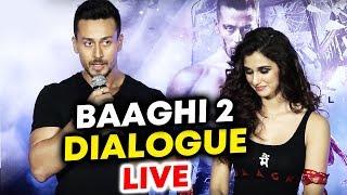 Tiger Shroff BAAGHI 2 DIALOGUE LIVE | Baaghi 2 Trailer Launch