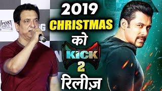 Salman's KICK 2 Release Date ANNOUNCED By Sajid Nadiadwala