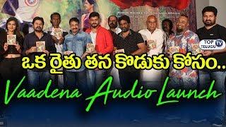 Vaadena Movie Audio Launch | Shiv Tandel | Neha Deshpande | TNR | Top Telugu TV