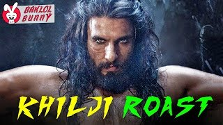 Padmavat Roast - Alauddin Khilji Exposed #FreeSpeech Comedy video by Baklol Bunny