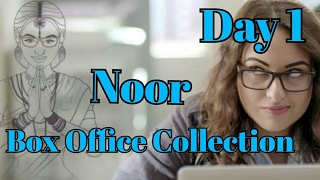 Noor Box Office Collection Day 1