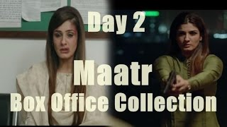 Maatr Box Office Collection Day 2