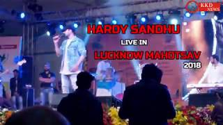 hardy sandhu live in lucknow mahotsav 2018 || KKD NEWS