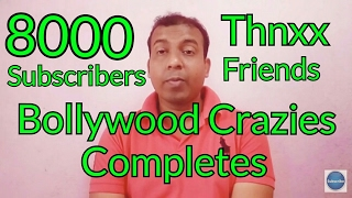 Bollywood Crazies Completes 8000 Subscribers Thanks Friends