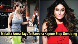 Malaika Arora Says To Kareena Kapoor Stop Gossiping | Is malaika and Kareena's Friendship in Danger