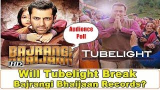 Will Tubelight Can Break Bajrangi Bhaijaan Record?