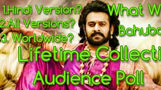 Lifetime Collection Of Bahubali 2? Audience Poll