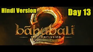 Bahubali 2 Box Office Collection Day 13 Hindi Version