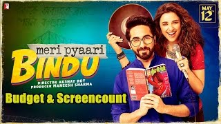 Meri Pyari Bindu Budget And Screen Count
