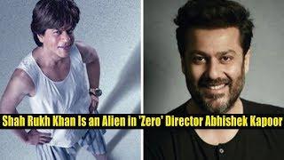Shah Rukh Khan Is an Alien in 'Zero' Kedarnath Director Abhishek Kapoor || Bollywood Bhaijan
