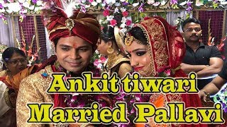 Ankit Tiwari Gets Married To Pallavi Shukla | #AnkitwedsPallavi