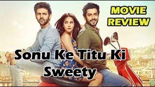 Sonu Ke Titu Ki Sweety Official  Movie Review   Luv Ranjan   Kartik Aaryan, Nushrat Bharucha, Sunny