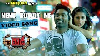 Nenu Rowdy Ne Movie Song -  Nenu Rowdy Ne Video Song - Nayanthara,Vijay Sethupathi