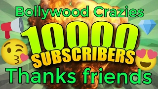 Bollywood Crazies Completes 10000 Subscribers