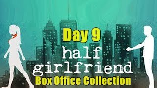 Half Girlfriend Box Office Collection Day 9