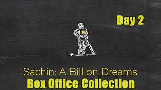 Sachin A Billion Dreams Box Office Collection Day 2