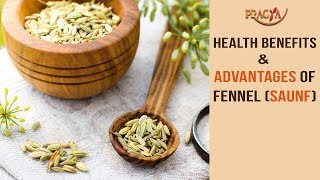 Health Benefits and Advantages Of Fennel (Saunf)