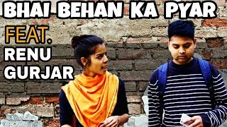 BHAI BEHAN KA PYAR Ft. Renu gurjar || Indian swaggers