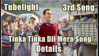 Salman Khan Tinka Tinka Dil Mera Song Details Tubelight