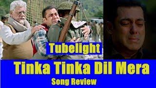 Tinka Tinka Dil Mera Song Review Tubelight Salman Khan Sohail Khan