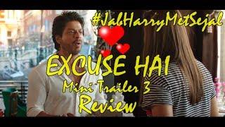 Excuse Hai Mini Trailer 3 Review I Jab Harry Met Sejal I Shah Rukh Khan I Imtiaz Ali Film