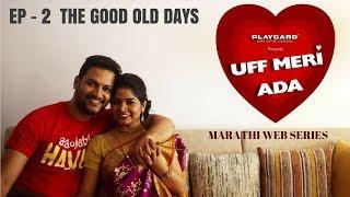 Episode 2 | Uff Meri Ada | Marathi Web Series | CafeMarathi