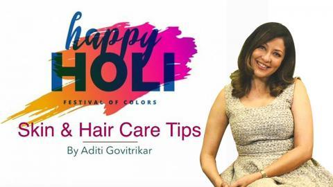 Skin & Hair Care Tips Ft. Aditi Govitrikar   Holi Special