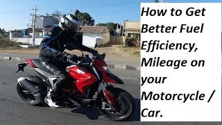 How to Get Better Fuel Efficiency, Mileage on your Motorcycle / Car.