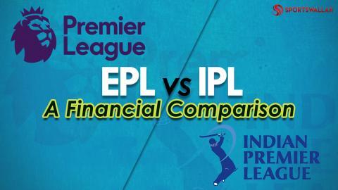 EPL vs IPL : A Financial Comparison