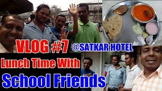 Lunch Time With School Friends At Satkar Hotel I Vlog 7