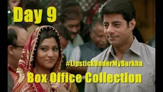 Lipstick Under My Burkha Box Office Collection Day 9