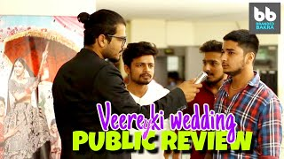 Veere Ki Wedding Movie PUBLIC REVIEWS (HARYANA)